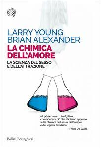La chimica dell'amore La scienza del sesso e dell'attrazione