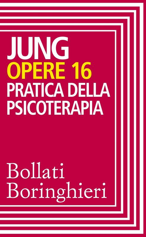 Opere vol. 16 Pratica della psicoterapia