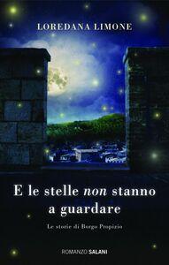 E le stelle non stanno a guardare Le storie di Borgo Propizio