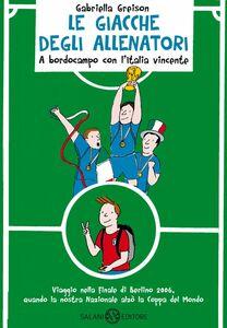Le giacche degli allenatori 2 A bordo campo con l'Italia vincente