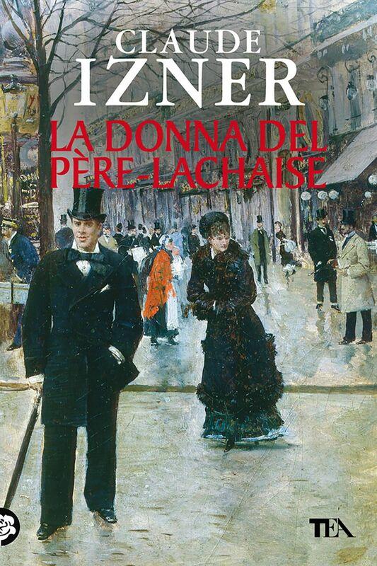 La donna del Père-Lachaise Un'indagine di Victor Legris libraio investigatore