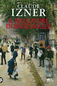 Il rilegatore di Batignolles Un'indagine di Victor Legris libraio investigatore