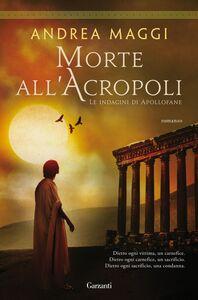 Morte all'Acropoli Le indagini di Apollofane