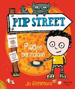 Pip Street Piadine pericolose Piccole storie Nord-Sud