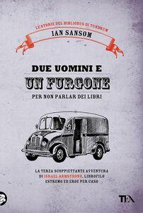 Due uomini e un furgone Le storie diel Bibliobus di Tundrum