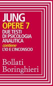 Opere vol. 7 Due testi di psicologia analitica