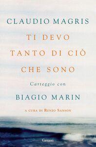 Ti devo tanto di ciò che sono Carteggio con Biagio Marin