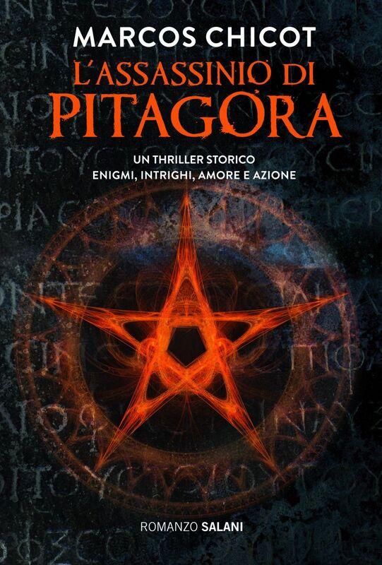 L'assassinio di Pitagora Un thriller storico. Enigmi, intrighi, amore e azione