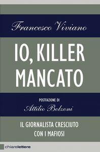 Io, killer mancato Il giornalista cresciuto con i mafiosi