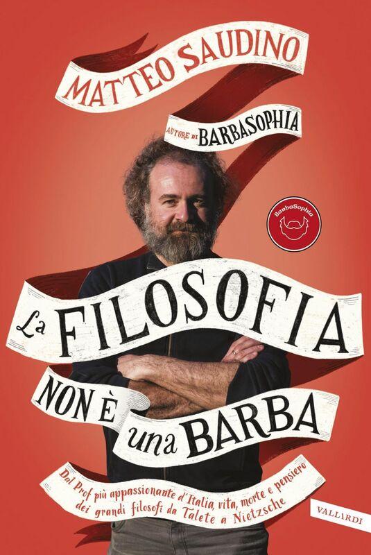La filosofia non è una barba Dal prof più appassionante d'italia vita, morte e pensiero dei grandi filosofi da Talete a Nietzsche