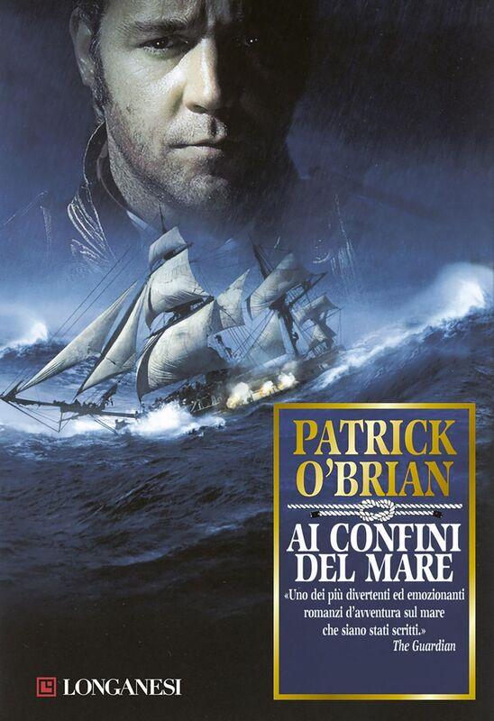 Ai confini del mare Un'avventura di Jack Aubrey e Stephen Maturin - Master & Commander