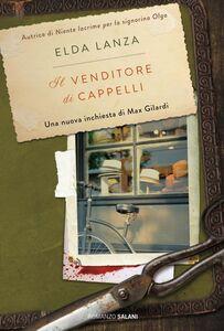 Il venditore di cappelli Una nuova inchiesta di Max Gilardi