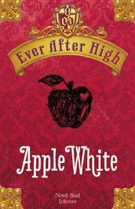 Ever After High - Apple White Il libro dei destini