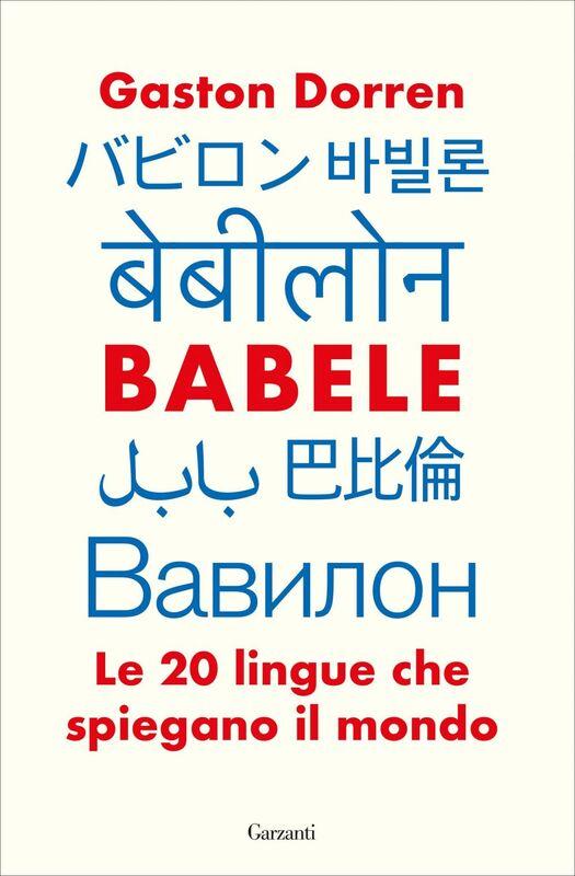 Babele Le 20 lingue che spiegano il mondo