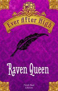 Ever After High - Raven Queen Il libro dei destini
