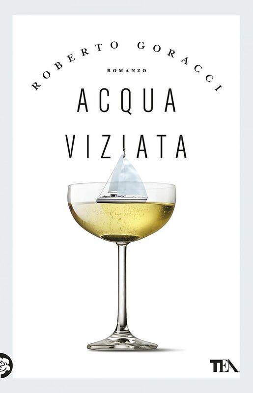 Acqua viziata Un romanzo graffiante sugli italiani in barca