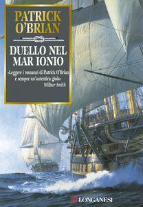 Duello nel mar Ionio Un'avventura di Jack Aubrey e Stephen Maturin - Master & Commander