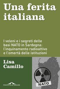 Una ferita italiana I veleni e i segreti delle basi NATO in Sardegna: l'inquinamento radioattivo e l'omertà delle istituzioni