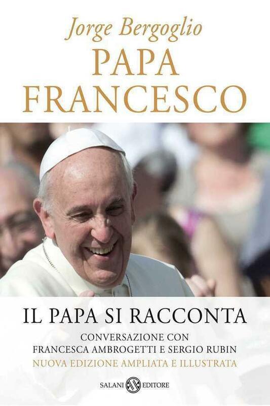 Papa Francesco (edizione speciale illustrata) Il nuovo Papa si racconta