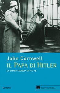 Il papa di Hitler. La storia segreta di Pio XII La storia segreta di Pio XII