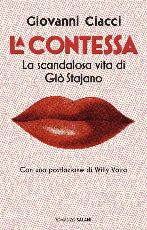 La Contessa La scandalosa vita di Giò Stajano