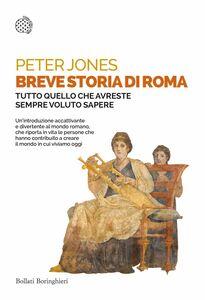 Breve storia di Roma Tutto quello che avreste sempre voluto sapere
