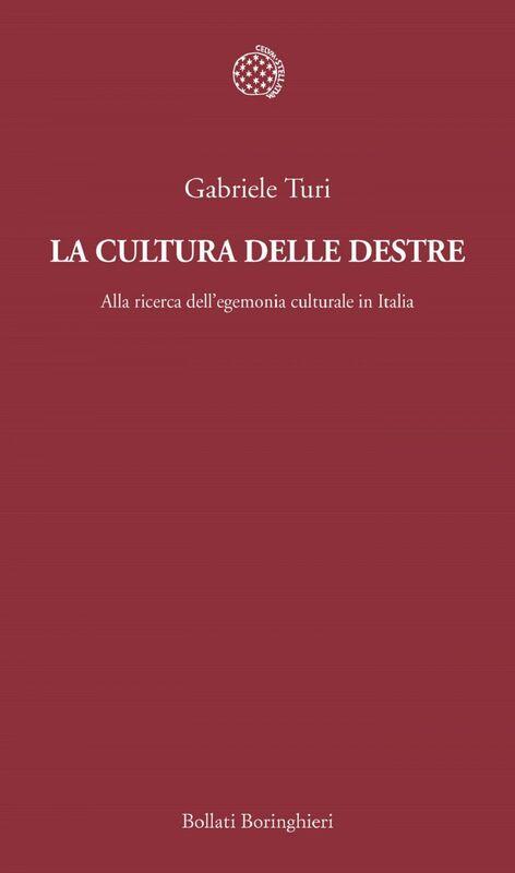 La cultura delle destre Alla ricerca dell'egemonia culturale in Italia