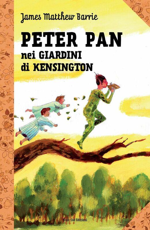 Peter Pan e i giardini di Kensington Le grandi storie per ragazzi