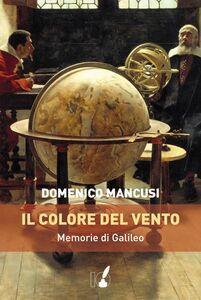 Il colore del vento Memorie di Galileo