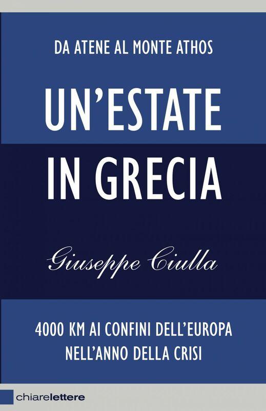 Un'estate in Grecia 4000 km ai confini dell'Europa nell'anno della crisi