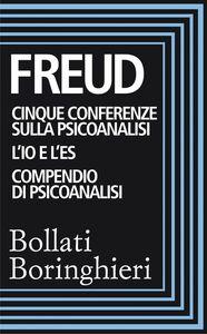 Cinque conferenze sulla psiconalisi, L'Io e l'Es, Compendio di psicoanalisi