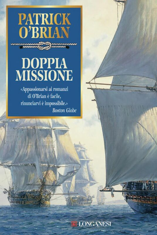 Doppia missione Un'avventura di Jack Aubrey e Stephen Maturin - Master & Commander