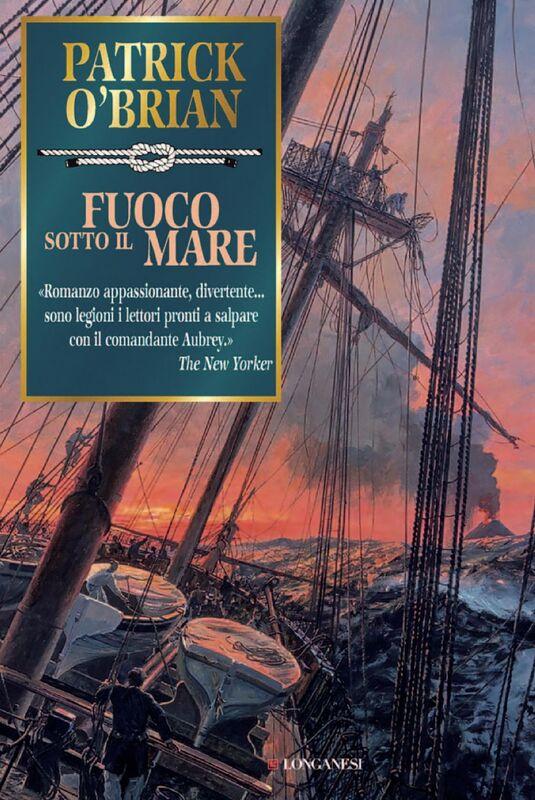 Fuoco sotto il mare Un'avventura di Jack Aubrey e Stephen Maturin - Master & Commander