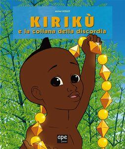 Kirikù e la collana della discordia Le fiabe africane