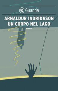 Un corpo nel lago Un'indagine per l'agente Erlendur Sveinsson