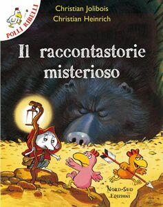 Polli ribelli - Il raccontastorie misterioso Storie illustrate
