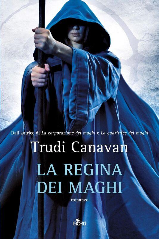 La regina dei maghi La saga dei maghi - La trilogia di Lorkin [vol. 3]