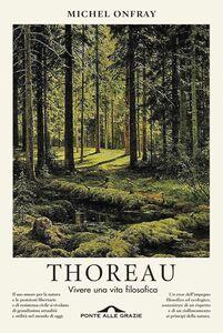 Thoreau Vivere una vita filosofica
