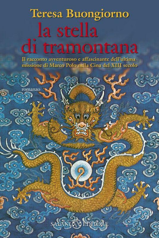 La stella di tramontana Il racconto avventuroso e affascinante dell'ultima missione di Marco Polo nella Cina del XIII secolo