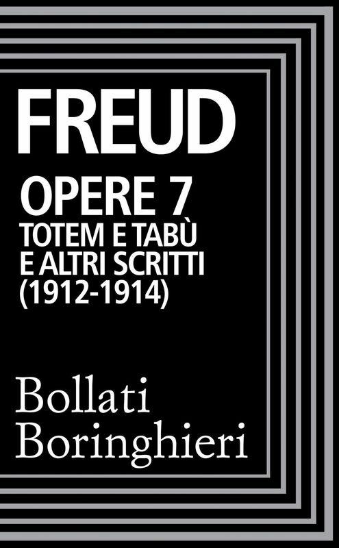Opere vol. 7  1912-1914 Totem e tabù e altri scritti