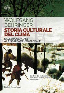 Storia culturale del clima Dall'Era glaciale al Riscaldamento globale