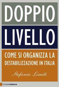 Doppio livello Come si organizza la destabilizzazione in Italia