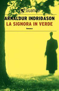La signora in verde Un'indagine per l'agente Erlendur Sveinsson