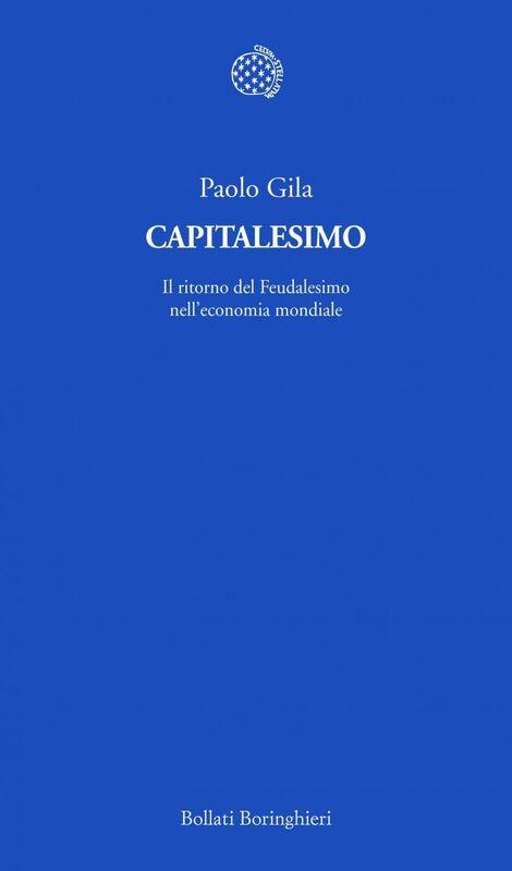 Capitalesimo Il ritorno del Feudalesimo nell'economia mondiale