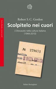 Scolpitelo nei cuori L'Olocausto nella cultura italiana (1944-2010)