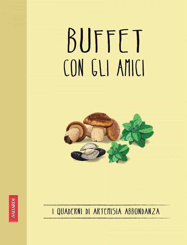 Buffet con gli amici Quaderni di cucina