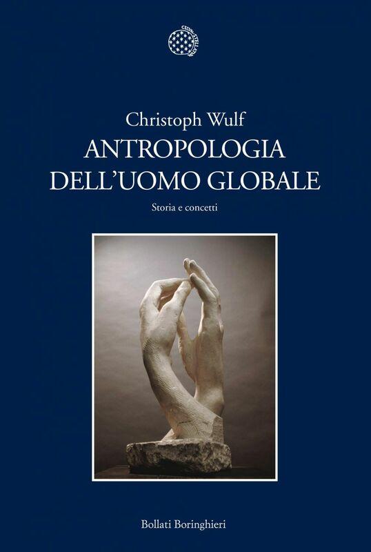 Antropologia dell'uomo globale Storia e concetti