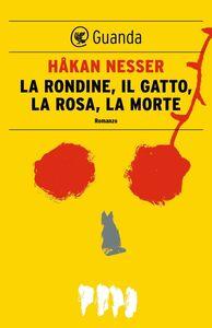 La rondine, il gatto, la rosa, la morte Un caso per il commissario Van Veeteren