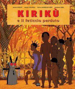 Kirikù e il feticcio perduto Le fiabe africane