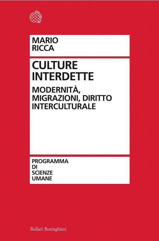 Culture interdette Modernità, migrazioni, diritto interculturale